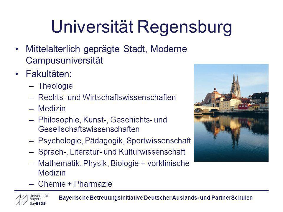 Bayerische Betreuungsinitiative Deutscher Auslands- und PartnerSchulen Universität Regensburg Mittelalterlich geprägte Stadt, Moderne Campusuniversitä