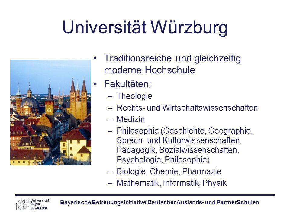 Bayerische Betreuungsinitiative Deutscher Auslands- und PartnerSchulen Universität Würzburg Traditionsreiche und gleichzeitig moderne Hochschule Fakul