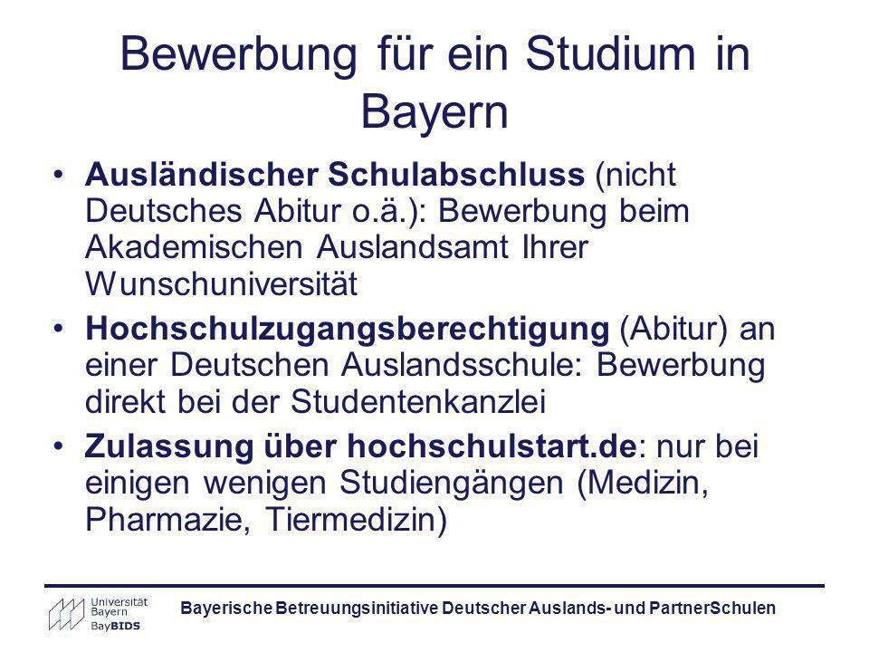 Bayerische Betreuungsinitiative Deutscher Auslands- und PartnerSchulen Bewerbung für ein Studium in Bayern Ausländischer Schulabschluss (nicht Deutsch