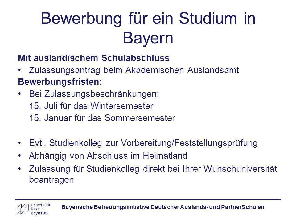 Bayerische Betreuungsinitiative Deutscher Auslands- und PartnerSchulen Bewerbung für ein Studium in Bayern Mit ausländischem Schulabschluss Zulassungs