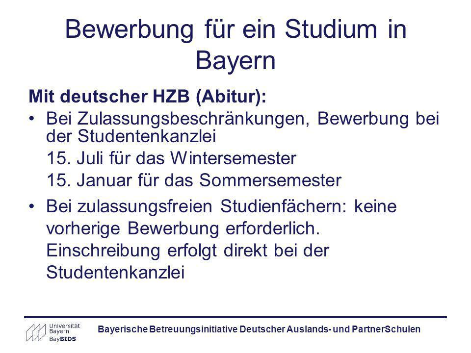 Bayerische Betreuungsinitiative Deutscher Auslands- und PartnerSchulen Bewerbung für ein Studium in Bayern Mit deutscher HZB (Abitur): Bei Zulassungsb