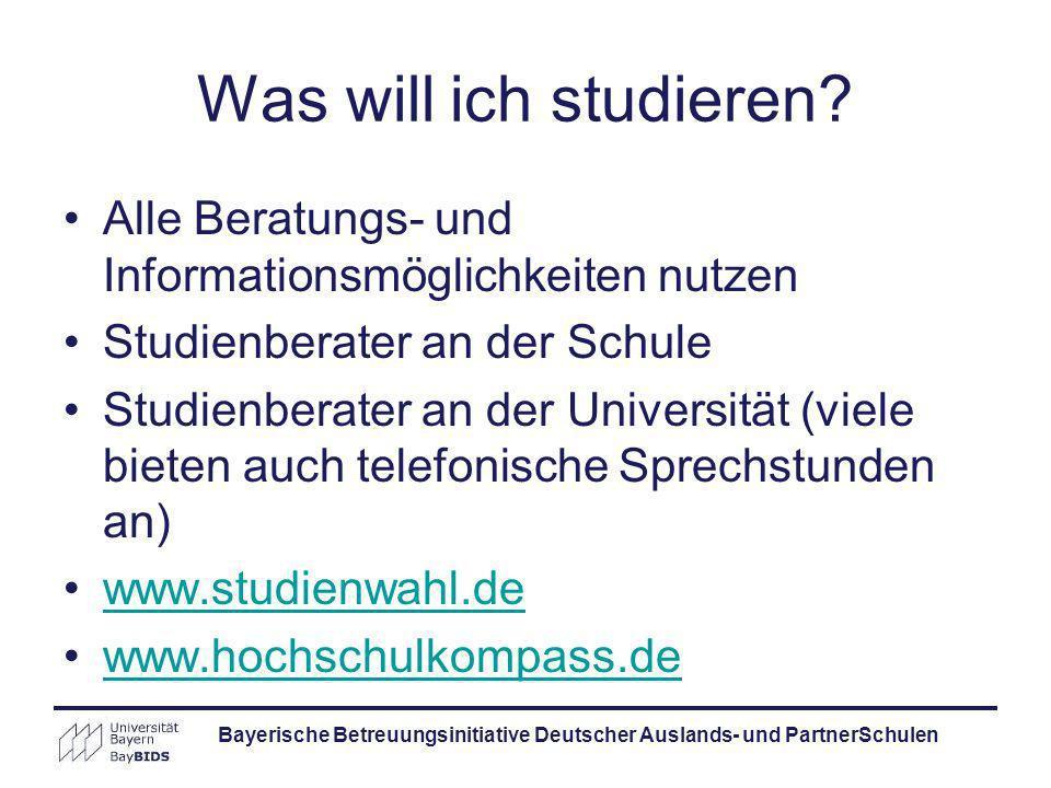 Was will ich studieren? Alle Beratungs- und Informationsmöglichkeiten nutzen Studienberater an der Schule Studienberater an der Universität (viele bie