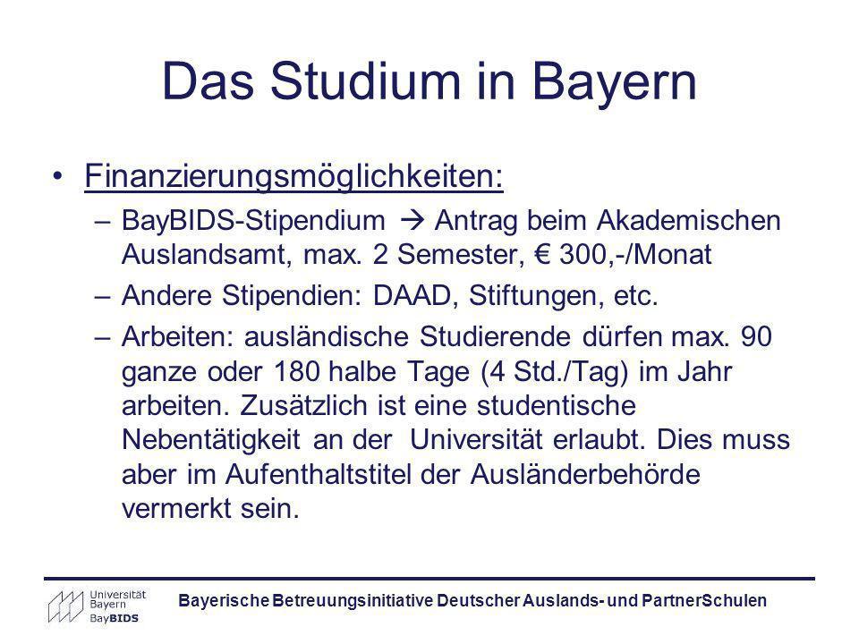 Finanzierungsmöglichkeiten: –BayBIDS-Stipendium Antrag beim Akademischen Auslandsamt, max. 2 Semester, 300,-/Monat –Andere Stipendien: DAAD, Stiftunge