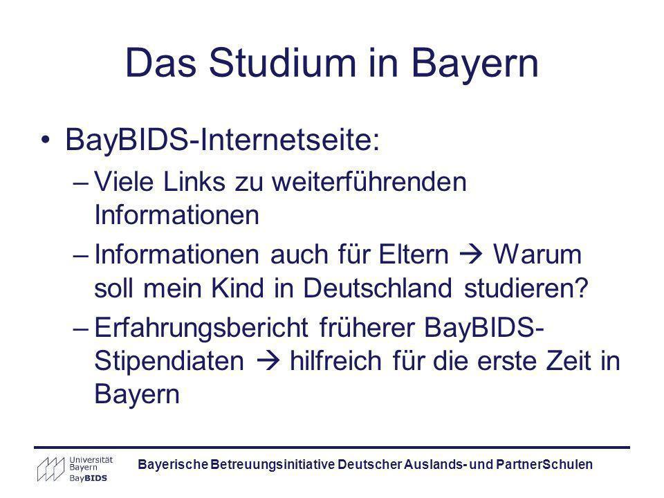 BayBIDS-Internetseite: –Viele Links zu weiterführenden Informationen –Informationen auch für Eltern Warum soll mein Kind in Deutschland studieren? –Er