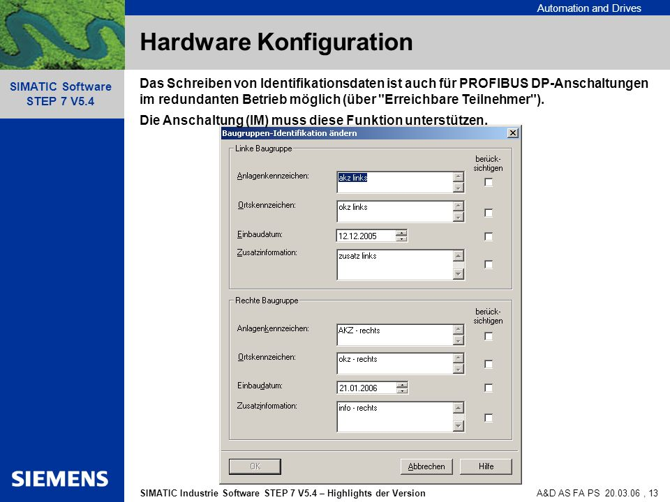 Automation and Drives SIMATIC Industrie Software STEP 7 V5.4 – Highlights der Version SIMATIC Software STEP 7 V5.4 A&D AS FA PS 20.03.06, 13 Hardware