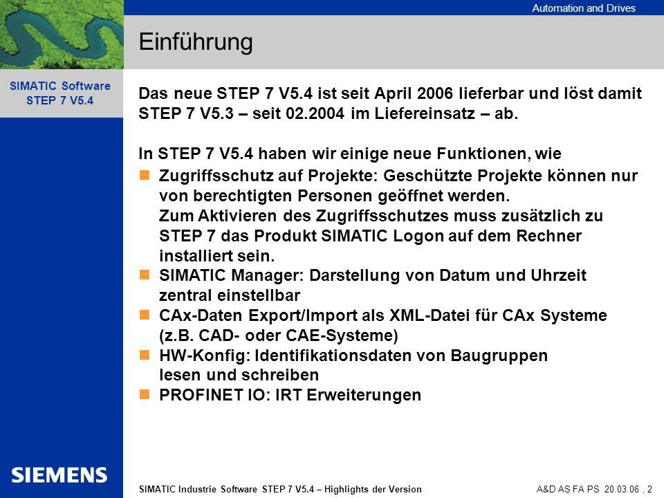 Automation and Drives SIMATIC Industrie Software STEP 7 V5.4 – Highlights der Version SIMATIC Software STEP 7 V5.4 A&D AS FA PS 20.03.06, 3 Zugriffsschutz Wenn SIMATIC Logon installiert ist, kann für jedes Projekt ein Zugriffsschutz aktiviert werden