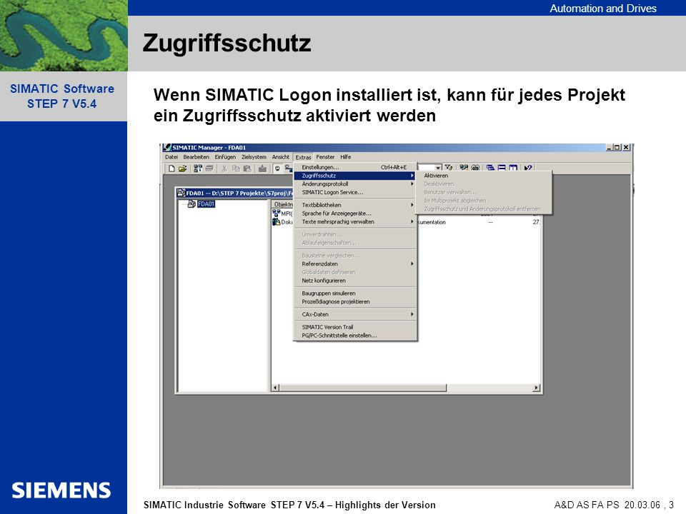 Automation and Drives SIMATIC Industrie Software STEP 7 V5.4 – Highlights der Version SIMATIC Software STEP 7 V5.4 A&D AS FA PS 20.03.06, 3 Zugriffssc