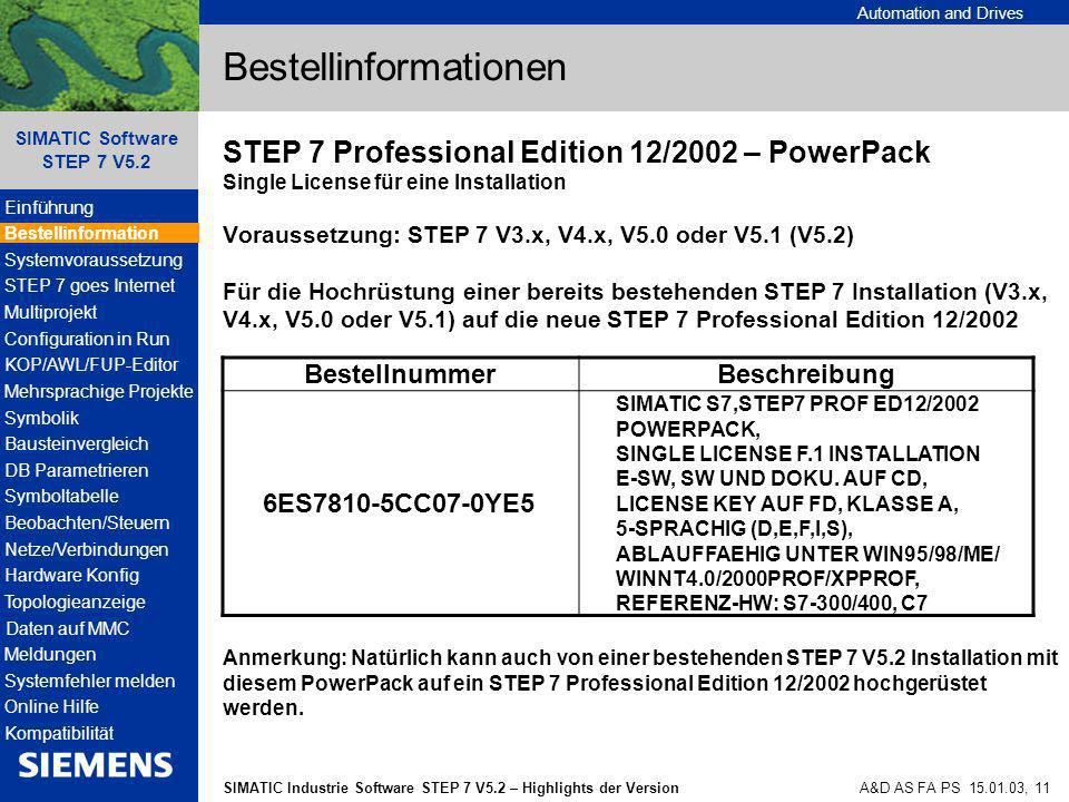 Automation and Drives SIMATIC Industrie Software STEP 7 V5.2 – Highlights der Version SIMATIC Software STEP 7 V5.2 A&D AS FA PS 15.01.03, 11 Bestellin