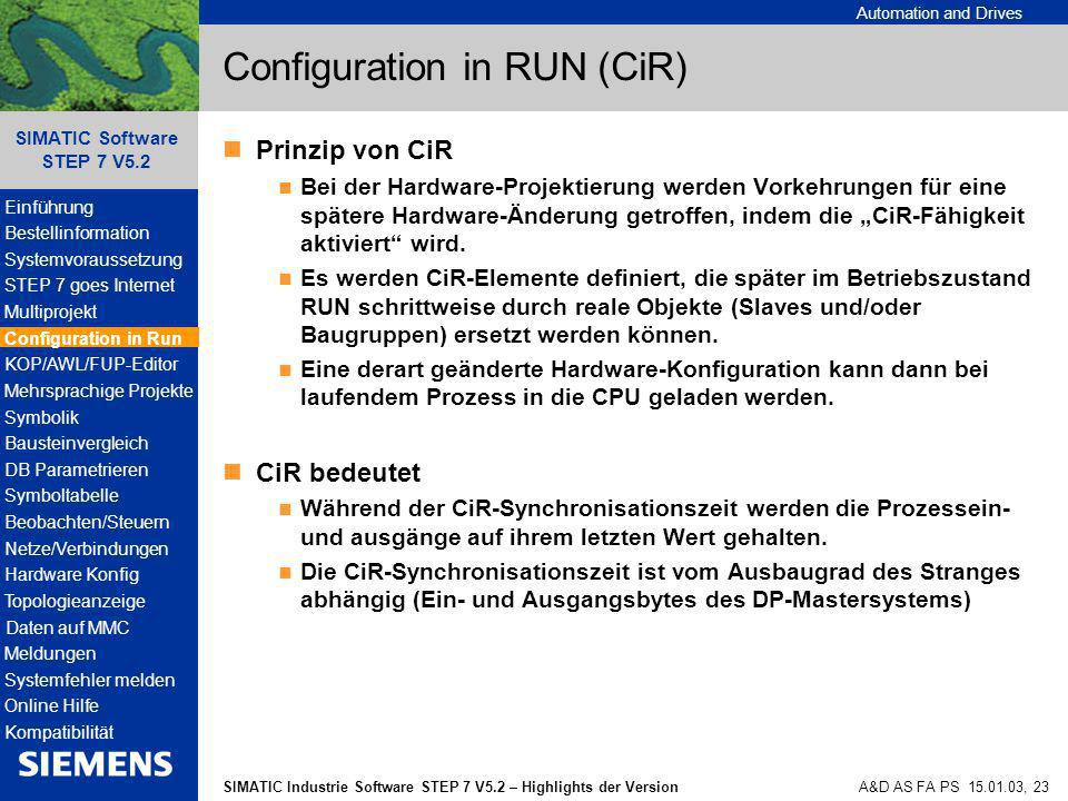 Automation and Drives SIMATIC Industrie Software STEP 7 V5.2 – Highlights der Version SIMATIC Software STEP 7 V5.2 A&D AS FA PS 15.01.03, 23 Configura