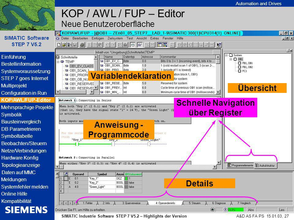 Automation and Drives SIMATIC Industrie Software STEP 7 V5.2 – Highlights der Version SIMATIC Software STEP 7 V5.2 A&D AS FA PS 15.01.03, 27 Anweisung