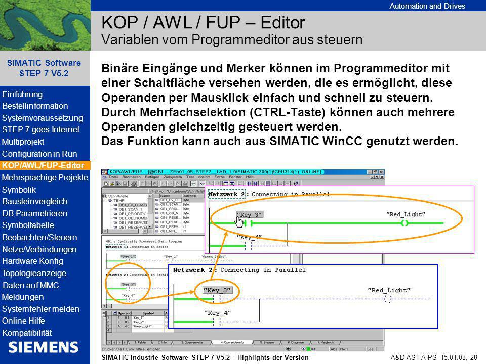 Automation and Drives SIMATIC Industrie Software STEP 7 V5.2 – Highlights der Version SIMATIC Software STEP 7 V5.2 A&D AS FA PS 15.01.03, 28 KOP / AWL