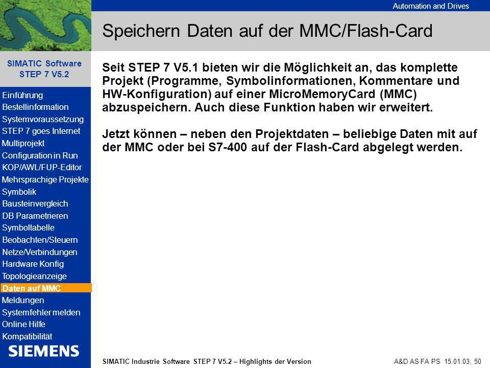 Automation and Drives SIMATIC Industrie Software STEP 7 V5.2 – Highlights der Version SIMATIC Software STEP 7 V5.2 A&D AS FA PS 15.01.03, 50 Speichern