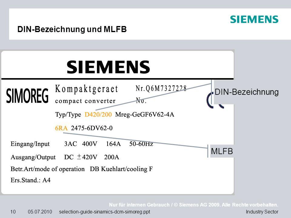 Nur für internen Gebrauch / © Siemens AG 2009. Alle Rechte vorbehalten. Industry Sector10 05.07.2010 selection-guide-sinamics-dcm-simoreg.ppt DIN-Beze