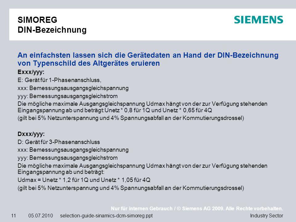 Nur für internen Gebrauch / © Siemens AG 2009. Alle Rechte vorbehalten. Industry Sector11 05.07.2010 selection-guide-sinamics-dcm-simoreg.ppt SIMOREG