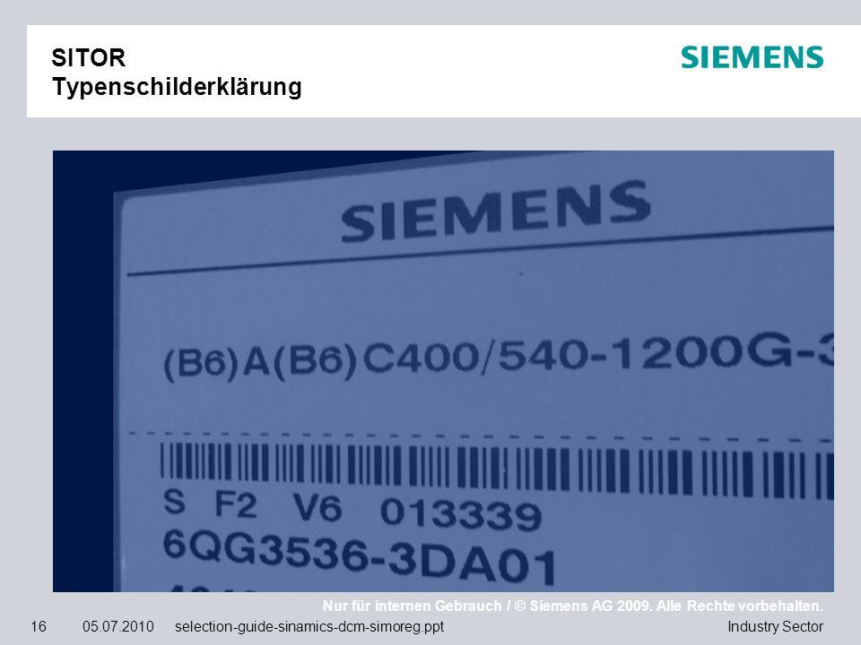 Nur für internen Gebrauch / © Siemens AG 2009. Alle Rechte vorbehalten. Industry Sector16 05.07.2010 selection-guide-sinamics-dcm-simoreg.ppt SITOR Ty