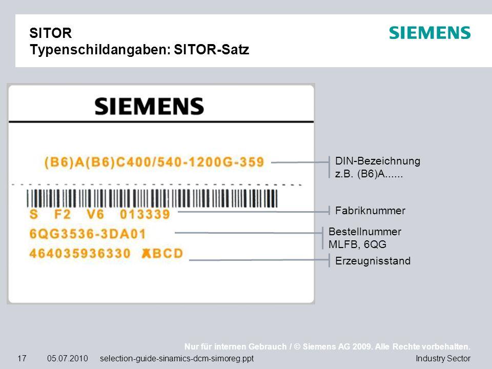 Nur für internen Gebrauch / © Siemens AG 2009. Alle Rechte vorbehalten. Industry Sector17 05.07.2010 selection-guide-sinamics-dcm-simoreg.ppt SITOR Ty