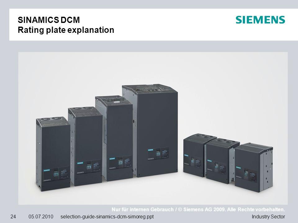 Nur für internen Gebrauch / © Siemens AG 2009. Alle Rechte vorbehalten. Industry Sector24 05.07.2010 selection-guide-sinamics-dcm-simoreg.ppt SINAMICS