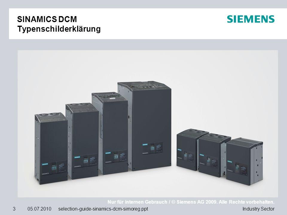 Nur für internen Gebrauch / © Siemens AG 2009. Alle Rechte vorbehalten. Industry Sector3 05.07.2010 selection-guide-sinamics-dcm-simoreg.ppt SINAMICS