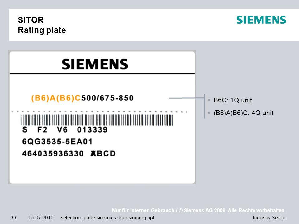 Nur für internen Gebrauch / © Siemens AG 2009. Alle Rechte vorbehalten. Industry Sector39 05.07.2010 selection-guide-sinamics-dcm-simoreg.ppt SITOR Ra