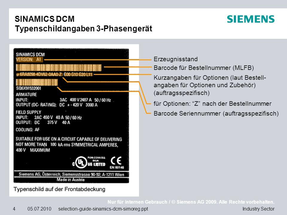 Nur für internen Gebrauch / © Siemens AG 2009. Alle Rechte vorbehalten. Industry Sector4 05.07.2010 selection-guide-sinamics-dcm-simoreg.ppt SINAMICS