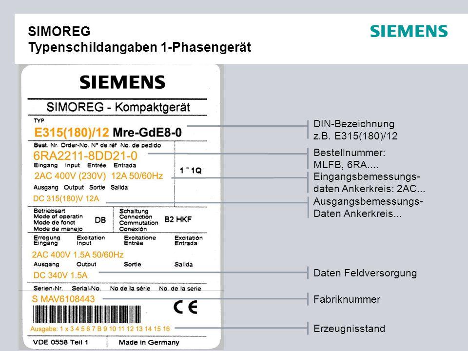 Nur für internen Gebrauch / © Siemens AG 2009. Alle Rechte vorbehalten. Industry Sector7 05.07.2010 selection-guide-sinamics-dcm-simoreg.ppt DIN-Bezei