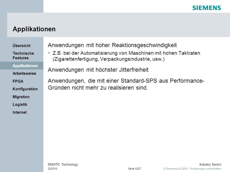 © Siemens AG 2010 - Änderungen vorbehalten Industry Sector 02/2010Seite 10/27 SIMATIC Technology Internet Logistik Migration Konfiguration FPGA Arbeit