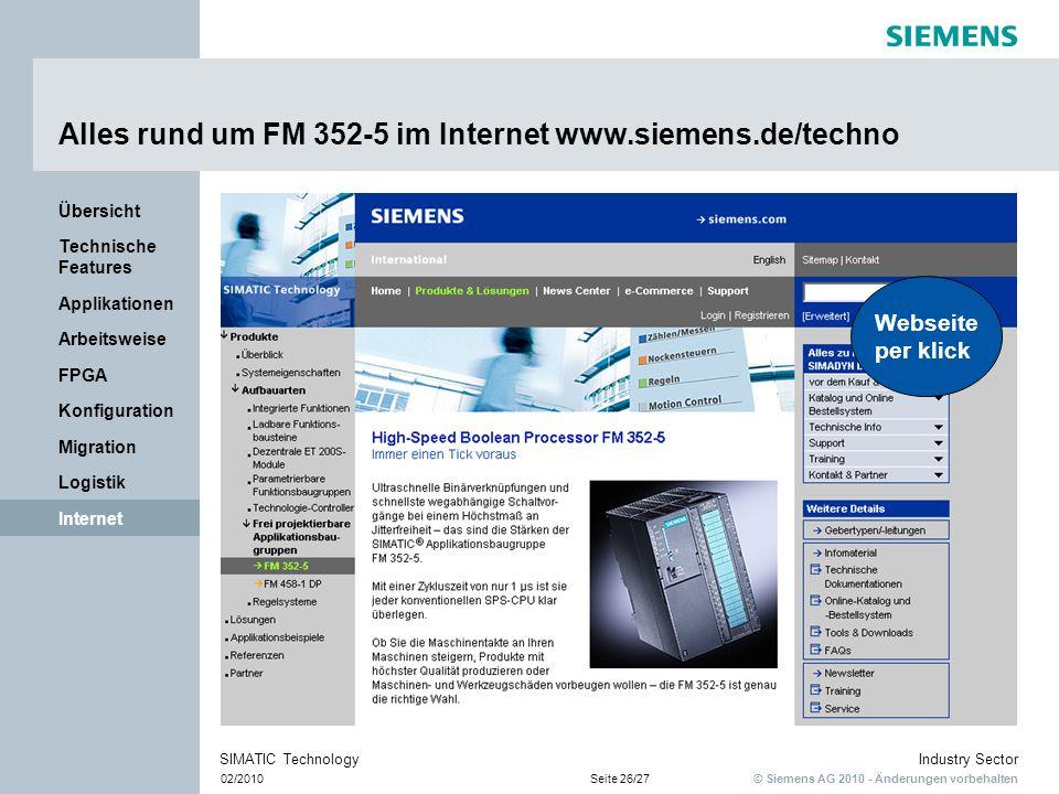 © Siemens AG 2010 - Änderungen vorbehalten Industry Sector 02/2010Seite 26/27 SIMATIC Technology Internet Logistik Migration Konfiguration FPGA Arbeit