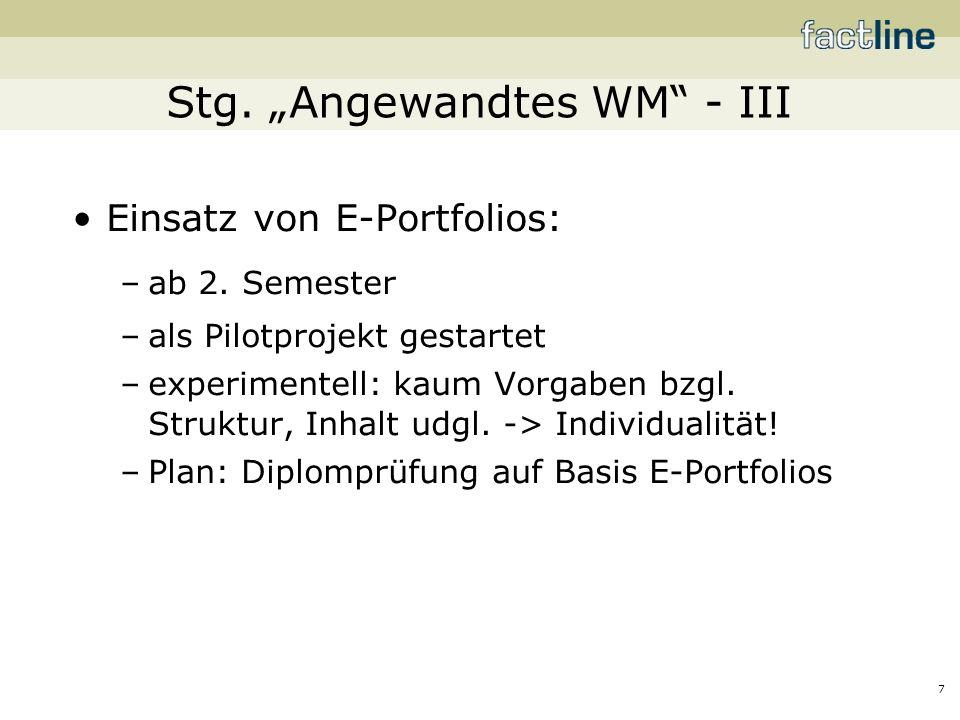 7 Stg. Angewandtes WM - III Einsatz von E-Portfolios: –ab 2.