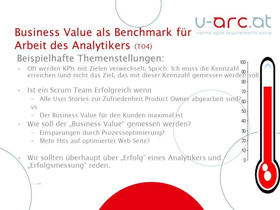 Business Value als Benchmark für Arbeit des Analytikers (T04) Beispielhafte Themenstellungen: Oft werden KPIs mit Zielen verwechselt.