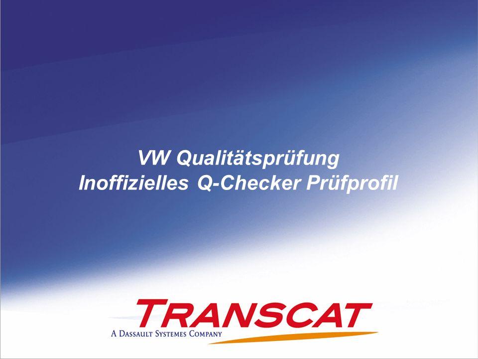 © 2009 Transcat PLM GmbH - DatePage 2 Überblick UmgebungsnameVW_QCV5_2121_02_2011 ProfilnameTZ_and_TM // TZ_and_TM_with Catdua 4 Modelltypen Standard-Prüfungen TM (CATPart) TM (CATProduct) TZ (CATDrawing) 46 Prüfungen aktiviert Stand24.02.2011 Q-Checker Version2.12.1 Validat-Version2.1.4.5