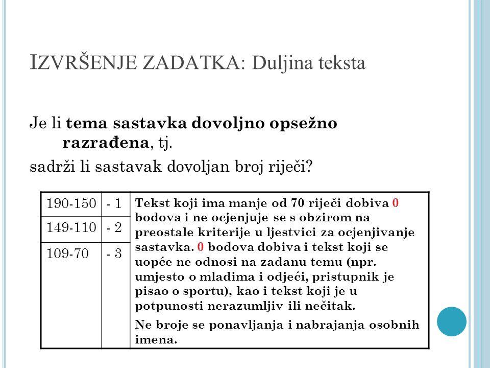 I ZVRŠENJE ZADATKA: Struktura teksta (1) Ima li tekst učenika obilježja zadane tekstne vrste .