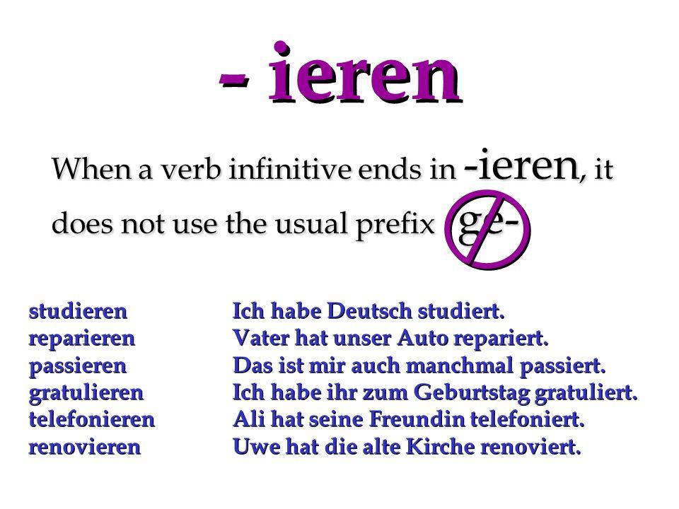 When a verb begins with a non-separable prefix, its participle does not take ge- bekommengehörengefallenbezahlenvergessenwiederholenerklären Hast du meinen Brief bekommen.