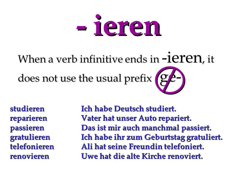 When a verb begins with a non-separable prefix, its participle does not take ge- bekommengehörengefallenbezahlenvergessenwiederholenerklären Hast du m
