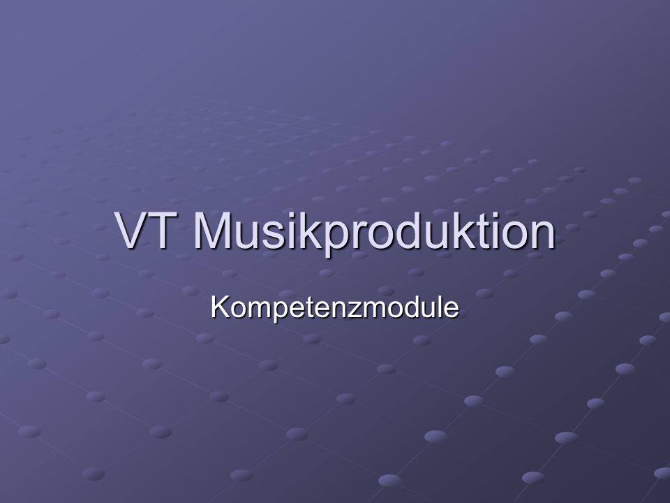 VT Musikproduktion Kompetenzmodule