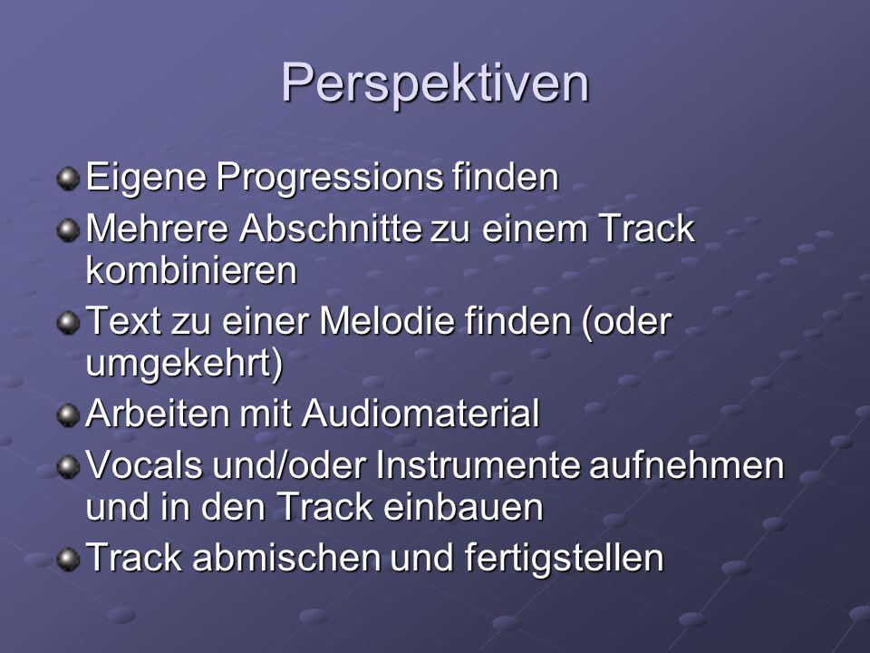 Perspektiven Eigene Progressions finden Mehrere Abschnitte zu einem Track kombinieren Text zu einer Melodie finden (oder umgekehrt) Arbeiten mit Audio