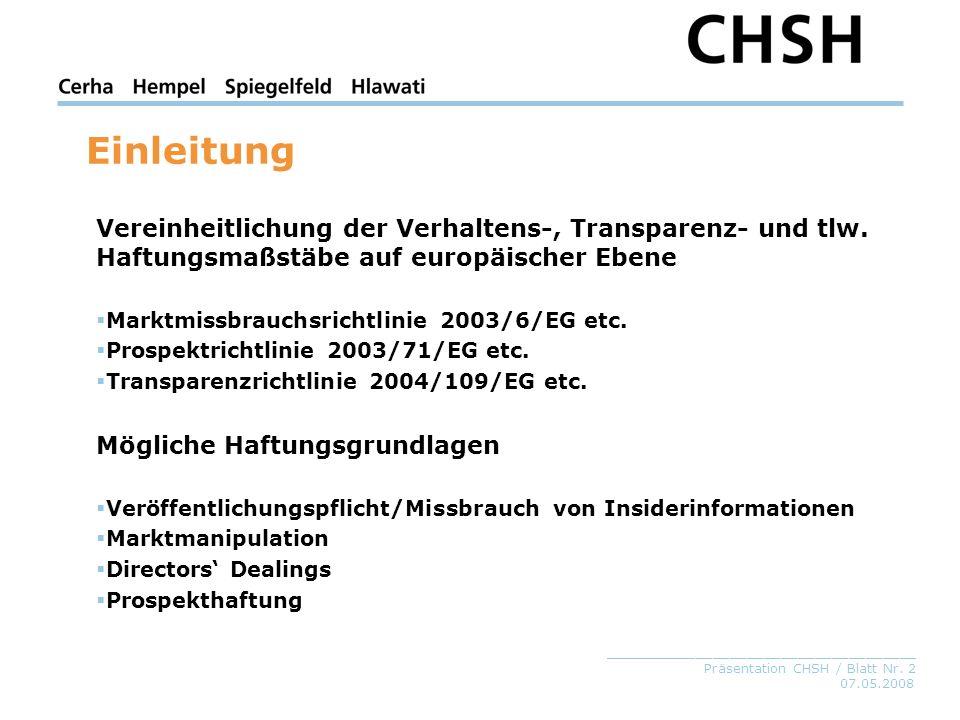 07.05.2008 _____________________________________ Präsentation CHSH / Blatt Nr. 2 Einleitung Vereinheitlichung der Verhaltens-, Transparenz- und tlw. H