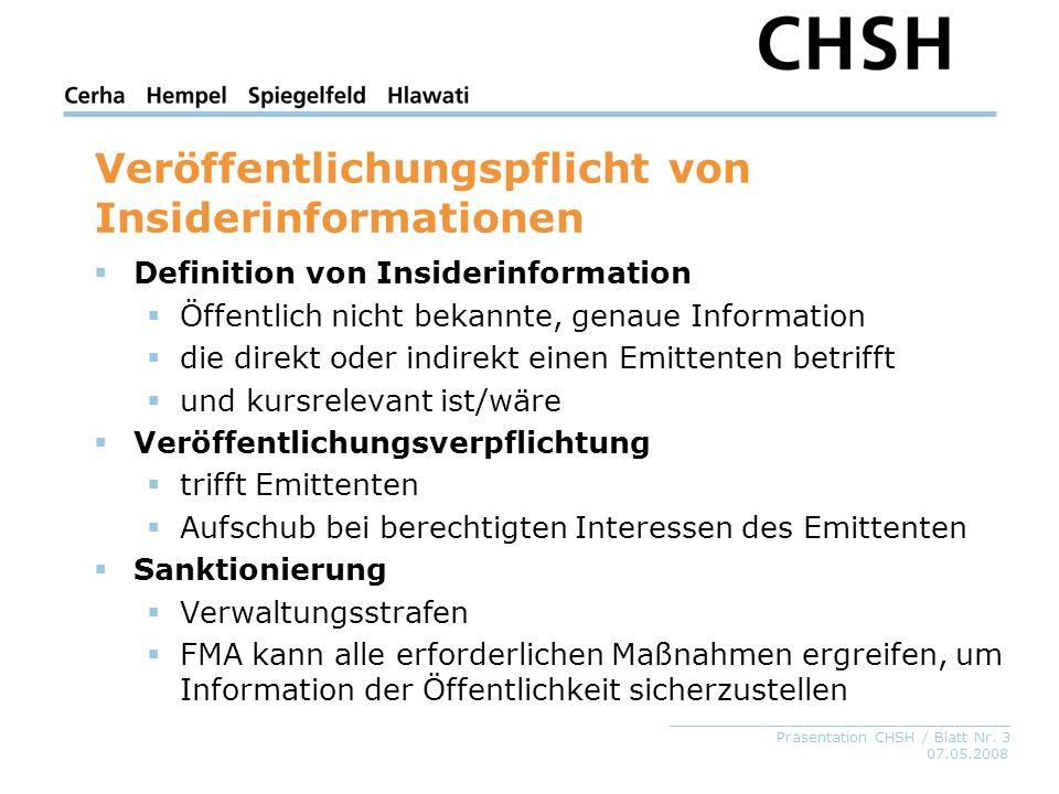 07.05.2008 _____________________________________ Präsentation CHSH / Blatt Nr. 3 Veröffentlichungspflicht von Insiderinformationen Definition von Insi