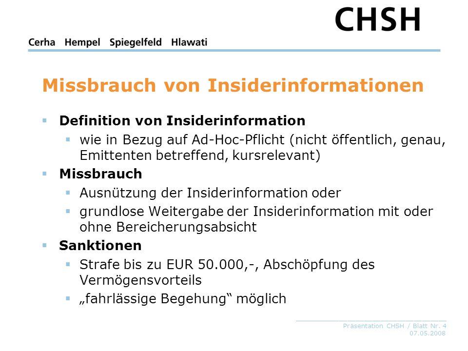 07.05.2008 _____________________________________ Präsentation CHSH / Blatt Nr. 4 Missbrauch von Insiderinformationen Definition von Insiderinformation