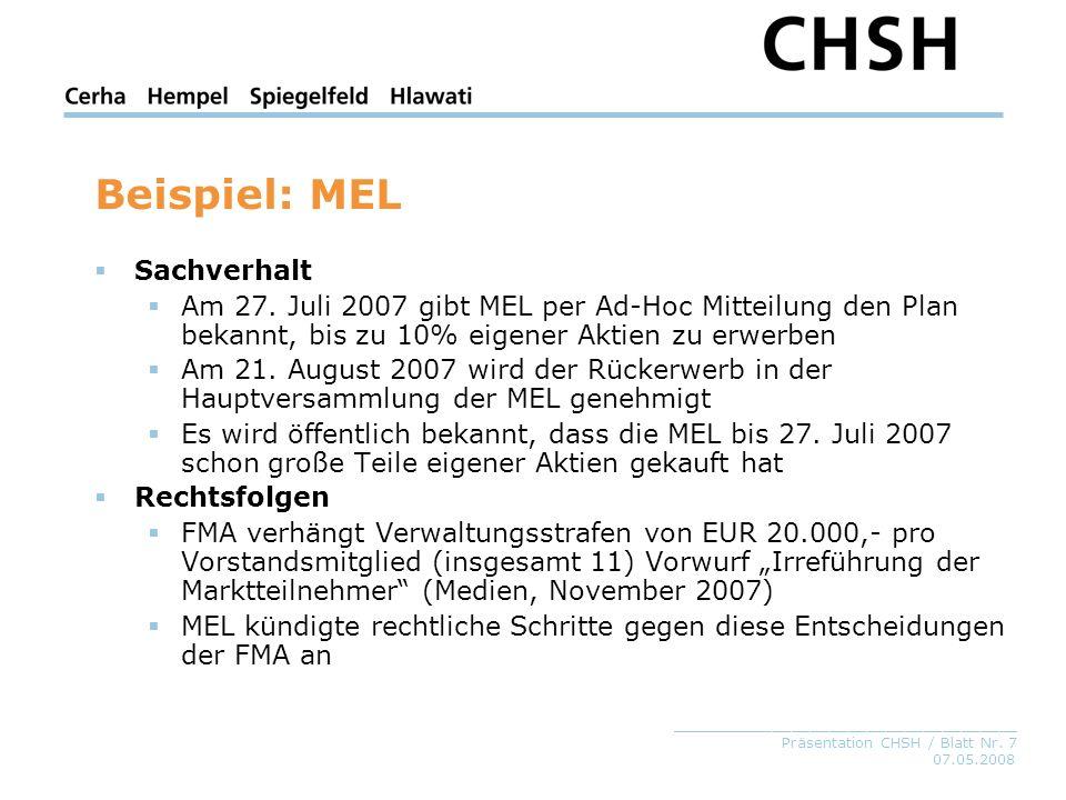 07.05.2008 _____________________________________ Präsentation CHSH / Blatt Nr. 7 Beispiel: MEL Sachverhalt Am 27. Juli 2007 gibt MEL per Ad-Hoc Mittei