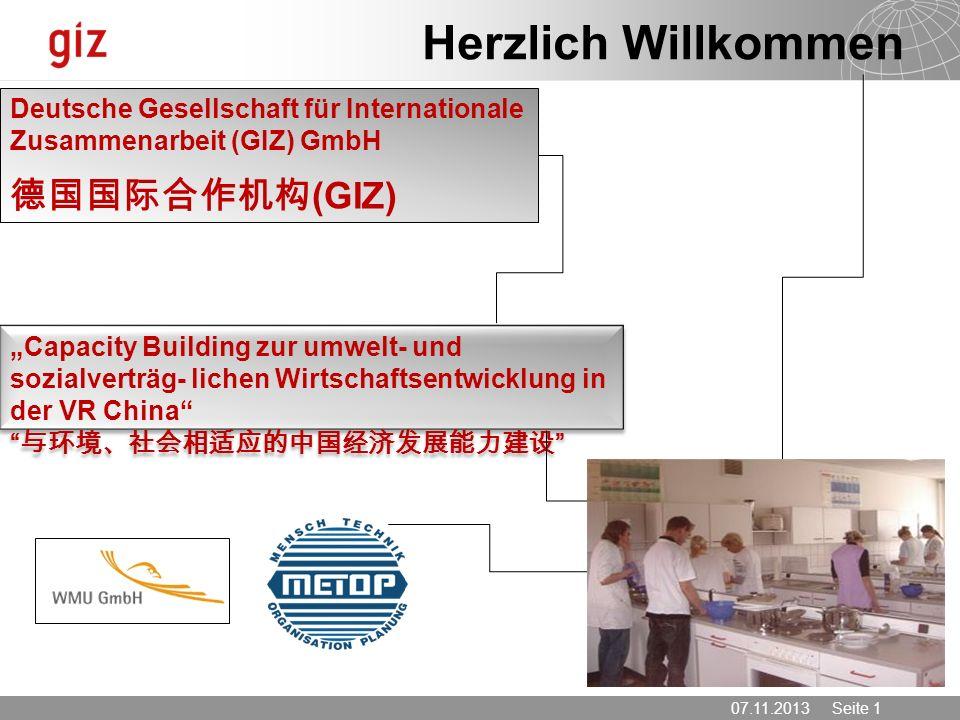 07.11.2013 Seite 1 Deutsche Gesellschaft für Internationale Zusammenarbeit (GIZ) GmbH (GIZ) Capacity Building zur umwelt- und sozialverträg- lichen Wi