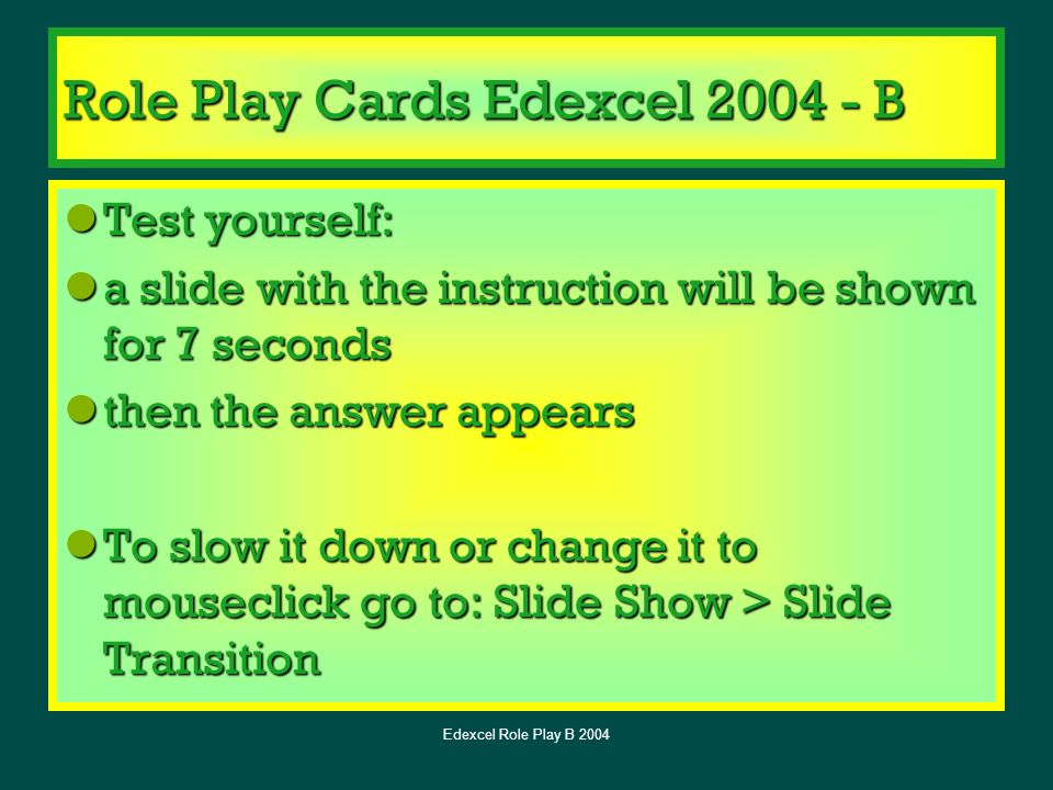 Edexcel Role Play B 2004 Im Verkehrsamt 1 Say you would like to go to one of the following. B