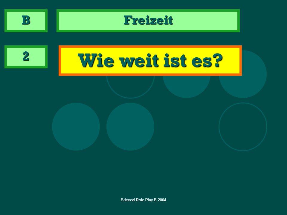 Edexcel Role Play B 2004 Freizeit 3 Ask where to meet B ?