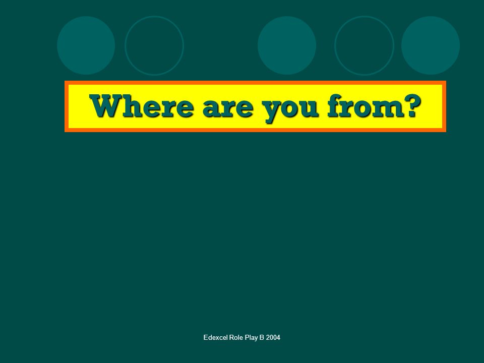 Edexcel Role Play B 2004 Where are you from?