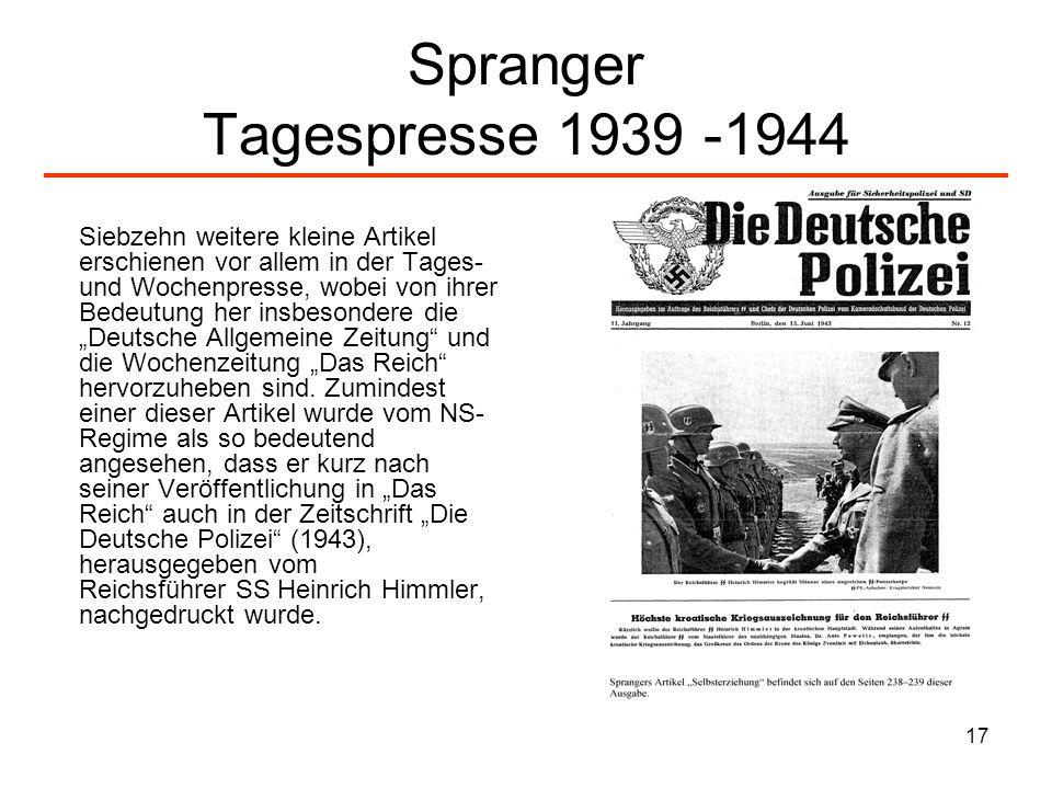 17 Spranger Tagespresse 1939 -1944 Siebzehn weitere kleine Artikel erschienen vor allem in der Tages- und Wochenpresse, wobei von ihrer Bedeutung her