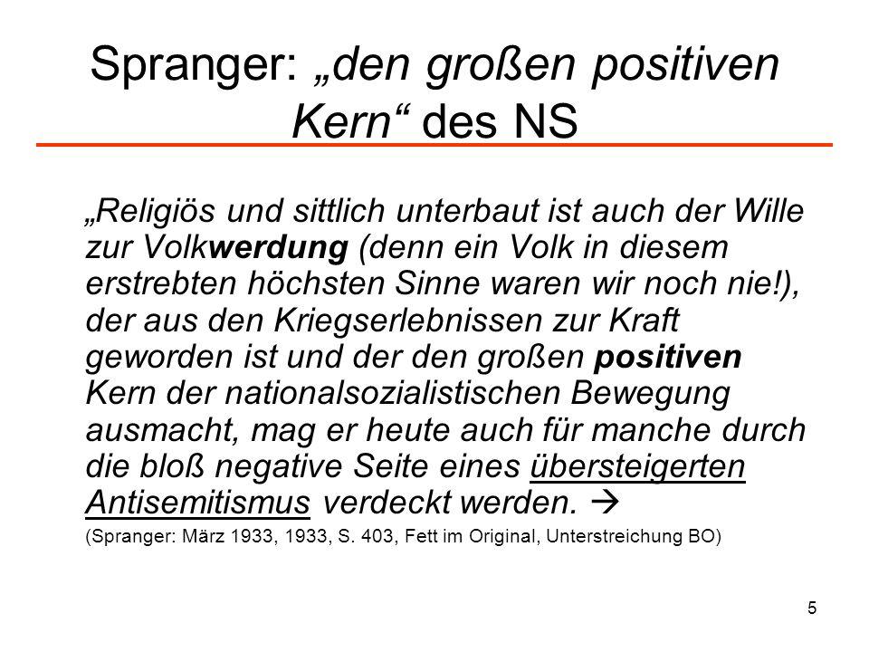 5 Spranger: den großen positiven Kern des NS Religiös und sittlich unterbaut ist auch der Wille zur Volkwerdung (denn ein Volk in diesem erstrebten hö