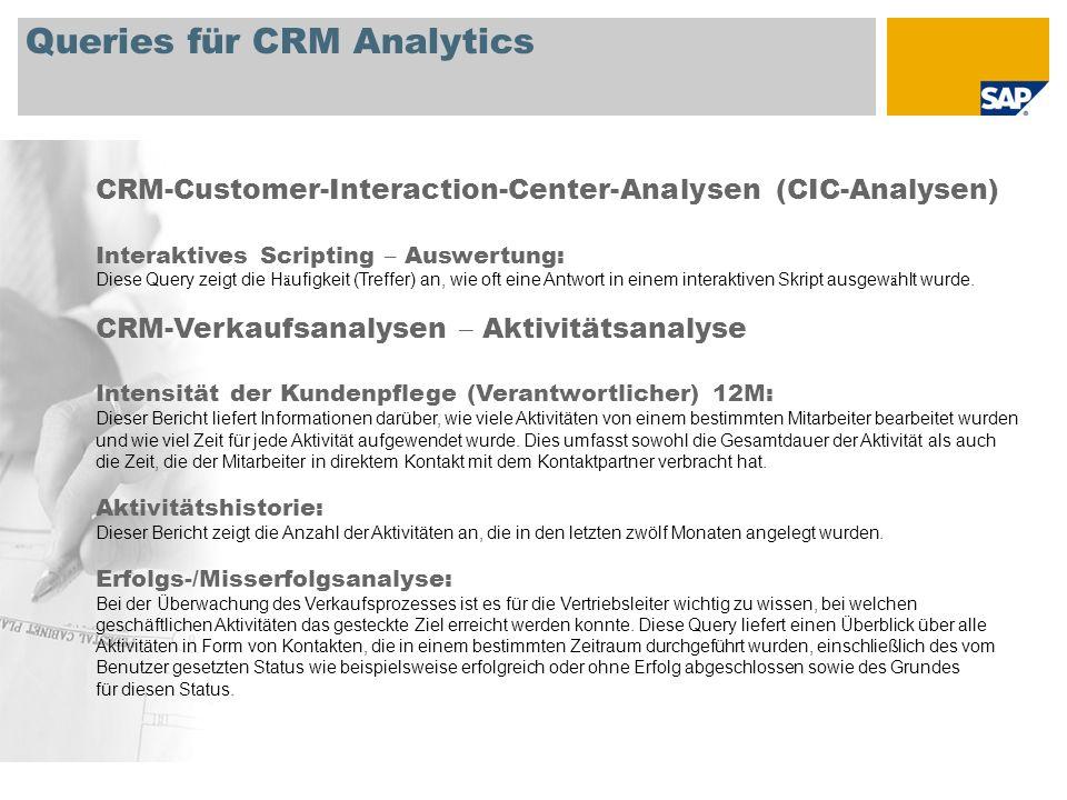 Queries für CRM Analytics CRM-Customer-Interaction-Center-Analysen (CIC-Analysen) Interaktives Scripting – Auswertung: Diese Query zeigt die H ä ufigk
