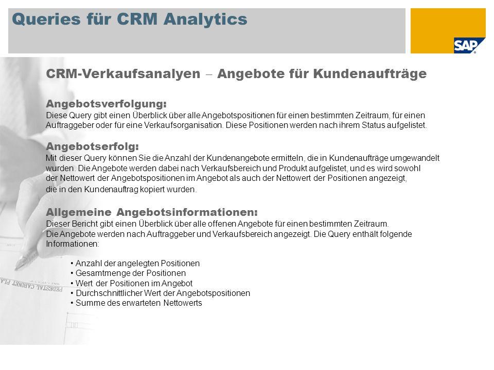 Queries für CRM Analytics CRM-Verkaufsanalyen – Angebote für Kundenaufträge Angebotsverfolgung: Diese Query gibt einen Überblick über alle Angebotspos