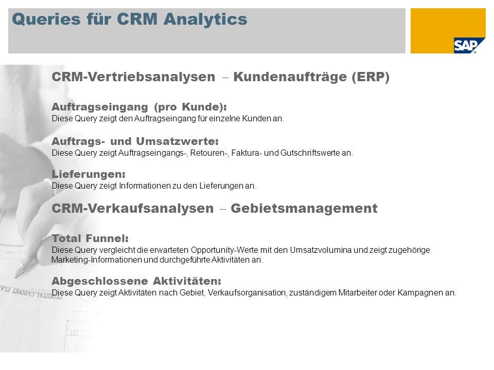 Queries für CRM Analytics CRM-Vertriebsanalysen – Kundenaufträge (ERP) Auftragseingang (pro Kunde): Diese Query zeigt den Auftragseingang für einzelne