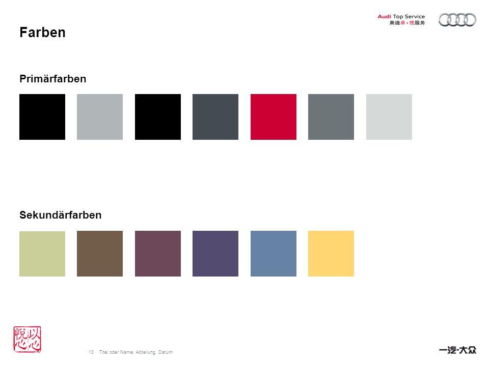 13Titel oder Name, Abteilung, Datum Farben Primärfarben Sekundärfarben