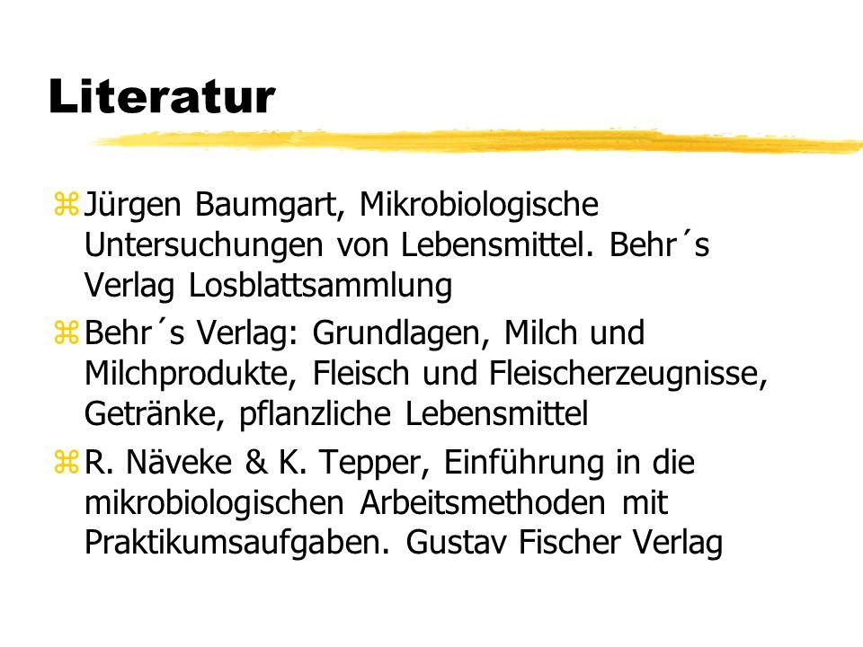 Literatur zJürgen Baumgart, Mikrobiologische Untersuchungen von Lebensmittel. Behr´s Verlag Losblattsammlung zBehr´s Verlag: Grundlagen, Milch und Mil